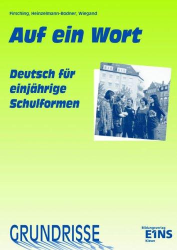 Grundrisse - Auf ein Wort: Deutsch für einjährige Schulformen mit Ausländeranteil. Arbeitsheft