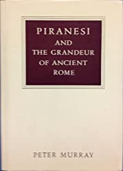 Piranesi and the Grandeur of Ancient Rome (W.Neurath Memorial Lecture)