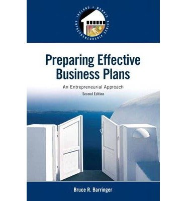 By Barringer, Bruce R. ( Author ) [ Preparing Effective Business Plans: An Entrepreneurial Approach By Mar-2014 Paperback par Bruce R. Barringer