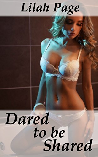 Dared to be Shared: A Hotwife Story (English Edition) -