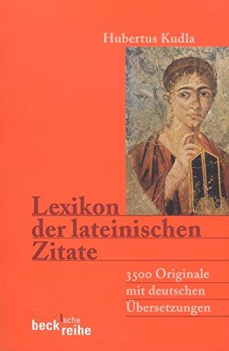 Lexikon der lateinischen Zitate: 3500 Originale mit Übersetzungen und Belegstellen