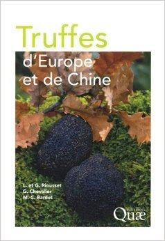 Truffes d'Europe et de Chine de Louis Riousset,Grard Chevalier,Gisle Riousset ( 28 juin 2012 )