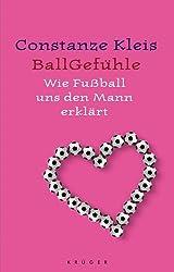 Ballgefühle: Wie Fussball uns den Mann erklärt