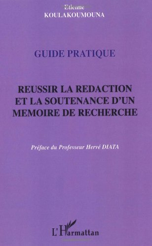 Réussir la rédaction et la soutenance d'un mémoire de recherche : Guide pratique