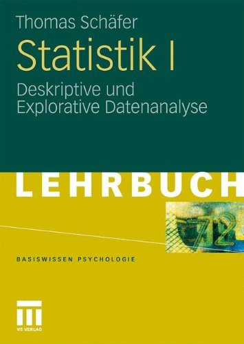 Statistik I: Deskriptive und Explorative Datenanalyse (Basiswissen Psychologie)