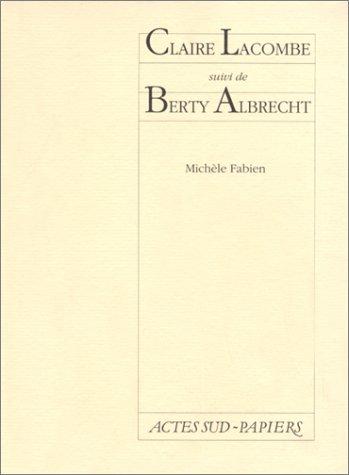 Claire Lacombe suivi de Berty Albrecht PDF Books
