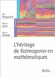 L'héritage de Kolmogorov en mathématiques