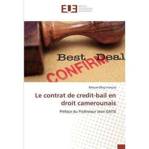 Le contrat de credit-bail en droit camerounais: Preface du Professeur Jean GATSI