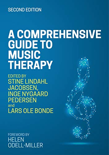 A Comprehensive Guide to Music Therapy, 2nd Edition: Theory, Clinical Practice, Research and Training (English Edition)