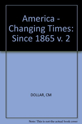 America - Changing Times: Since 1865 v. 2 (1865-dollar)