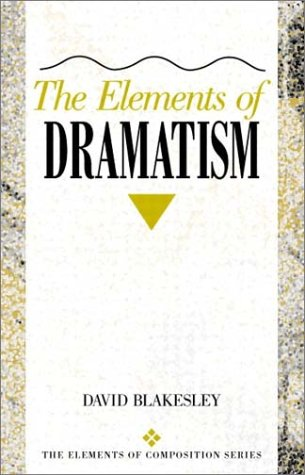 The Elements of Dramatism (The Elements of Composition Series)