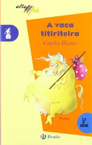 A vaca titiriteira (Galego - A Partir De 8 Anos - Altamar) por Concha Blanco