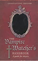The Vampire Watcher's Handbook: A Guide for Slayers