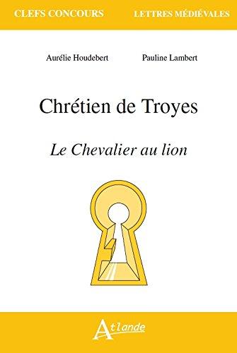 Chrtien de Troyes, le chevalier au lion
