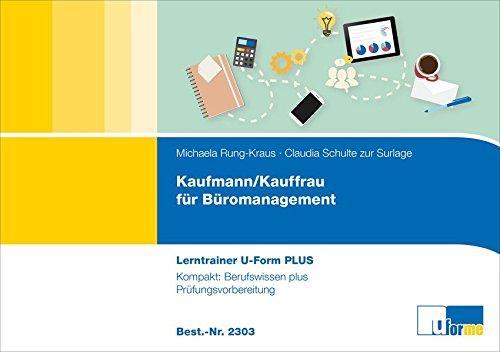 Kaufmann/Kauffrau für Büromanagement: U-Form PLUS Lerntrainer: Berufswissen plus Prüfungsvorbereitung, Basismodul