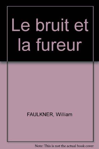 Le bruit et la fureur par William FAULKNER