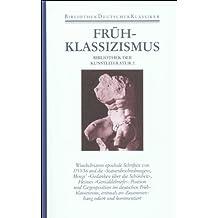 Bibliothek der Kunstliteratur in vier Bänden: Band 2: Frühklassizismus. Position und Opposition: Winckelmann, Mengs, Heinse