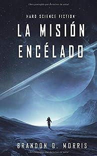 La Misión Encélado: Hard Science Fiction par  Brandon Q. Morris