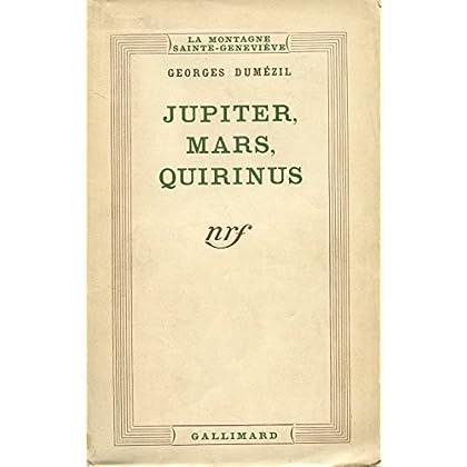 Jupiter, Mars, Quirinus: Essai sur la conception indo-européenne de la société et sur les origines de Rome (Mont sainte genevieve)