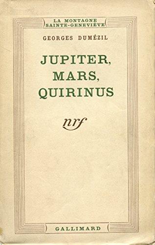 Jupiter, Mars, Quirinus: Essai sur la conception indo-européenne de la société et sur les origines de Rome (Mont sainte genevieve) par Georges Dumézil