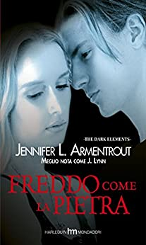 Freddo come la pietra (The Dark Elements Vol. 2) di [Armentrout, Jennifer L.]