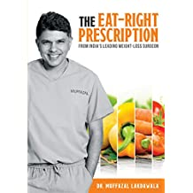 The Eat Right Prescription: From India's Leading Weight-Loss Surgeon