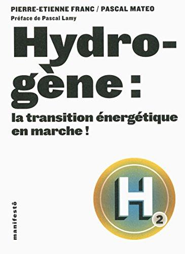 Hydrogène : la transition énergétique en marche ! par Pierre-Etienne Franc