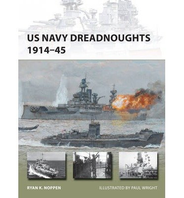 us-navy-dreadnoughts-1914-45-by-author-ryan-k-noppen-illustrated-by-paul-wright-august-2014