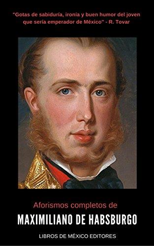 Aforismos completos de Maximiliano de Habsburgo