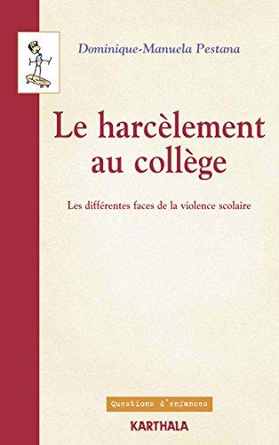 Le harcèlement au collège - Les différentes faces de la violence scolaire (Questions d'enfances) (French Edition)