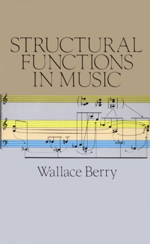 Structural Functions in Music par Wallace Berry