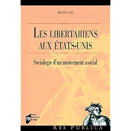 Les libertariens aux États-Unis: Sociologie d'un mouvement asocial (Res publica)