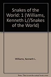 Snakes of the World: 1 (Williams, Kenneth L//Snakes of the World)