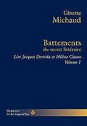 Battements du Secret littéraire: Lire Jacques Derrida et Hélène Cixous, tome 1