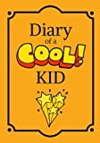 Diary of a Cool Kid: Creative Journal, Notebook, Diary for Kids, 100 Pages Lined (7 x 10 inches): Volume 1