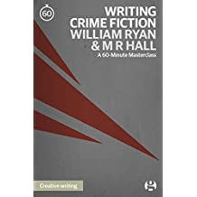Writing Crime Fiction: An introduction: A 60-Minute Masterclass