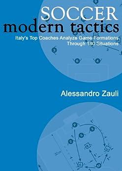 Soccer: Modern Tactics (English Edition) von [Ancelotti, Carlo, Ulivieri, Renzo, Novellino, Walter, Lippi, Marcello, Sacchi, Arrigo, Zauli, Alessandro]