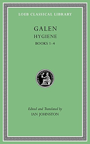 Hygiene, Volume I: Books 1-4 (Loeb Classical Library, Band 535)