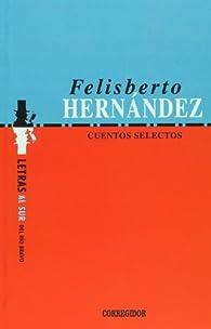 CUENTOS SELECTOS 1º Ed. par Felisberto Hernández