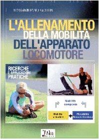 L'allenamento della mobilità dell'apparato locomotore (I manuali del fitness) por Massimiliano Gollin
