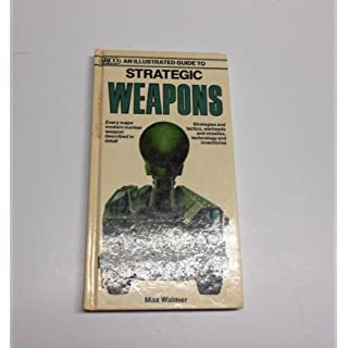 An Illustrated Guide to Strategic Weapons (Arco Military Book) by Max Walmer (1988-07-01)