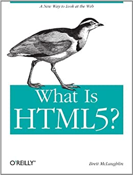 What Is HTML5? par [McLaughlin, Brett]