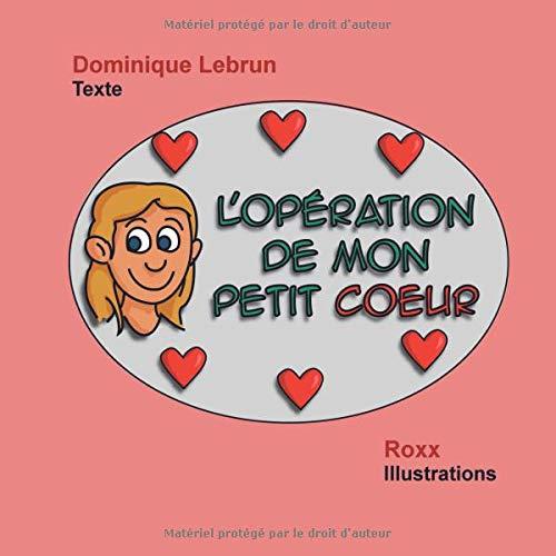 L'opération de mon petit cœur par  Dominique Lebrun -
