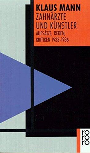Zahnärzte und Künstler: Aufsätze, Reden, Kritiken 1933 - 1936