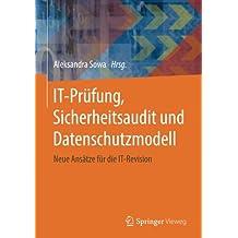 IT-Prüfung, Sicherheitsaudit und Datenschutzmodell: Neue Ansätze für die IT-Revision