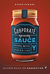 Corporate Awesome Sauce: Success Rules for Generation Y (English Edition)