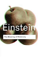 The Meaning of Relativity (Routledge Classics)