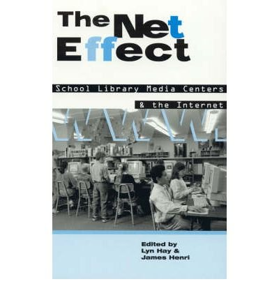 [(The Net Effect: School Library Media Centers and the Internet )] [Author: Lyn Hay] [Apr-1999] par Lyn Hay