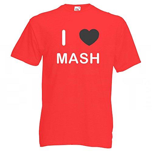 I Love Mash - T-Shirt Rot