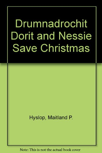 Drumnadrochit Dorit and Nessie save Christmas
